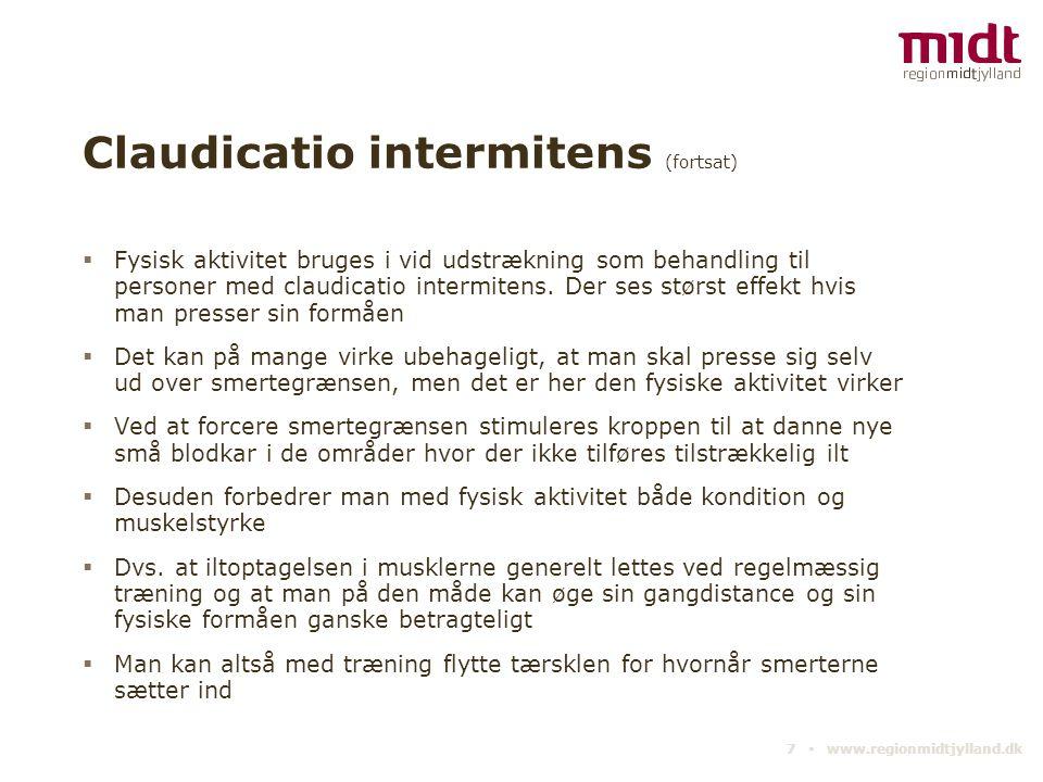 Claudicatio intermitens (fortsat)  Fysisk aktivitet bruges i vid udstrækning som behandling til personer med claudicatio intermitens. Der ses størst