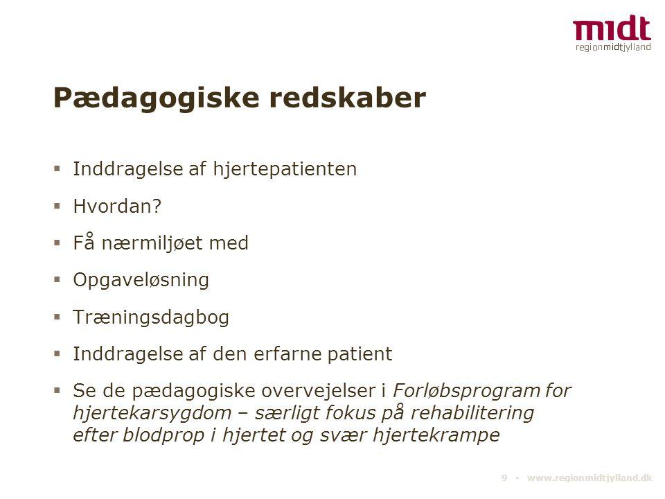 Pædagogiske redskaber  Inddragelse af hjertepatienten  Hvordan?  Få nærmiljøet med  Opgaveløsning  Træningsdagbog  Inddragelse af den erfarne pa