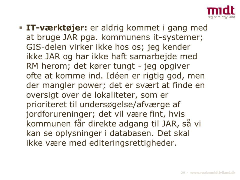 29 ▪ www.regionmidtjylland.dk  IT-værktøjer: er aldrig kommet i gang med at bruge JAR pga.