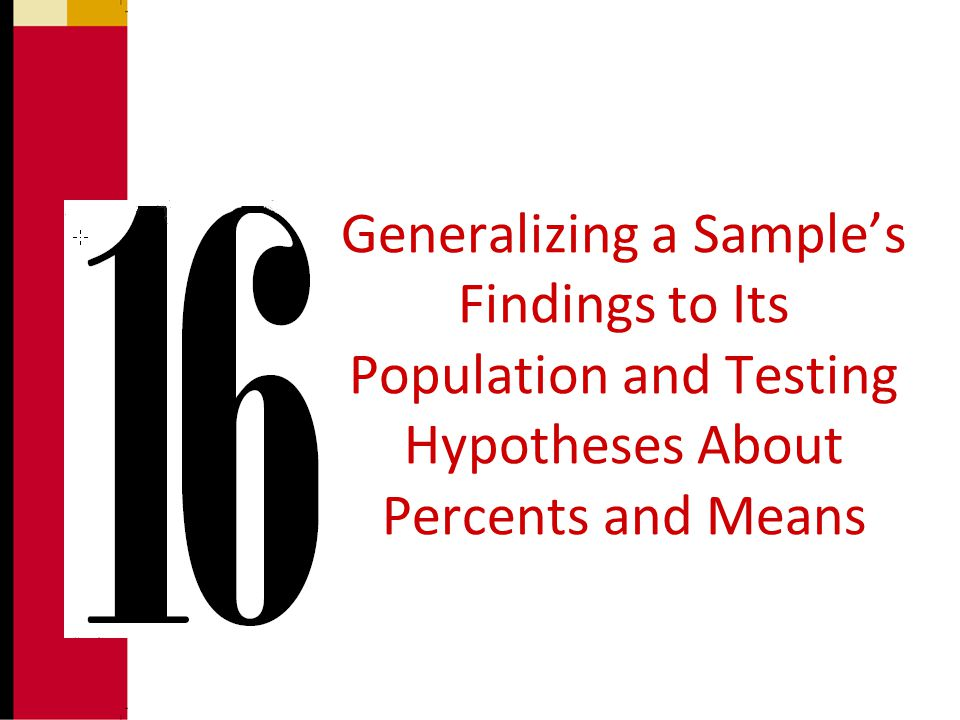 Generalizing a Sample's Findings to Its Population and Testing Hypotheses About Percents and Means