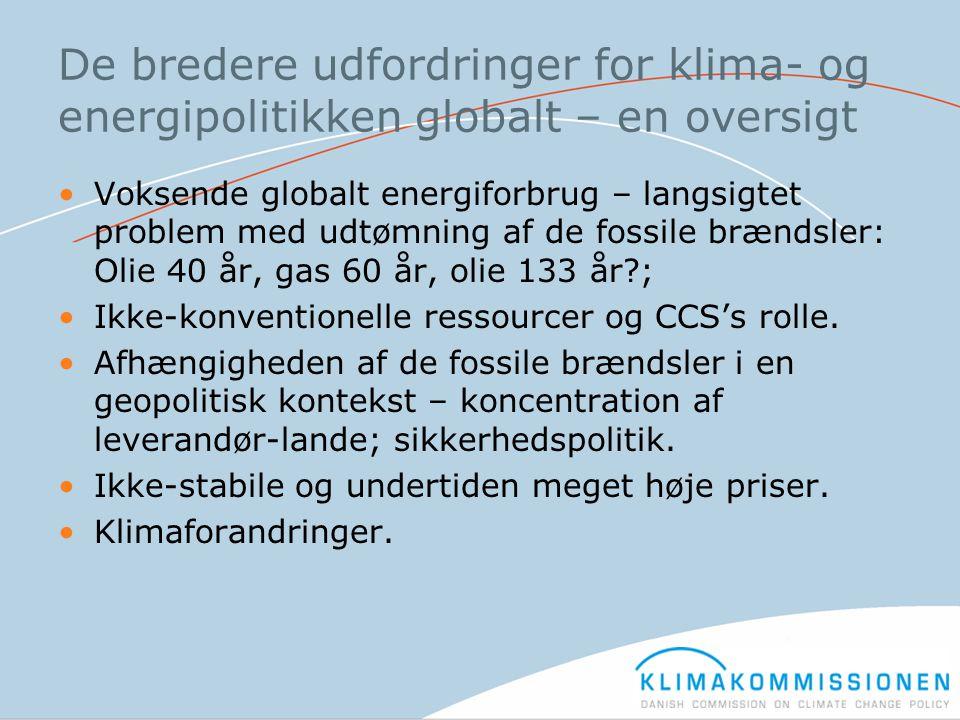 De bredere udfordringer for klima- og energipolitikken globalt – en oversigt •Voksende globalt energiforbrug – langsigtet problem med udtømning af de