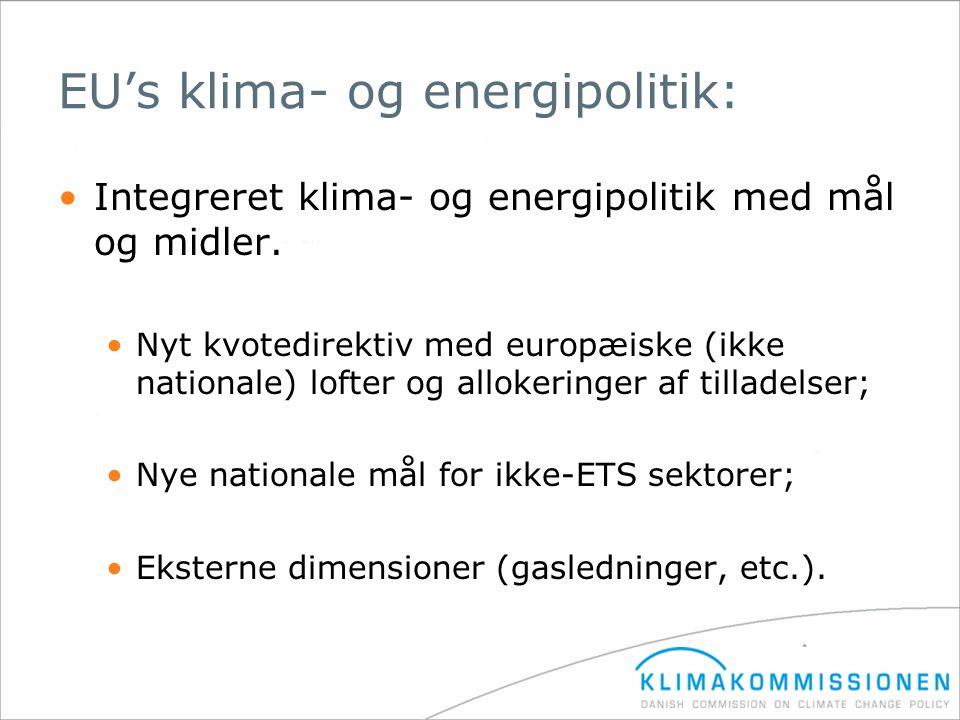 EU's klima- og energipolitik: •Integreret klima- og energipolitik med mål og midler. •Nyt kvotedirektiv med europæiske (ikke nationale) lofter og allo