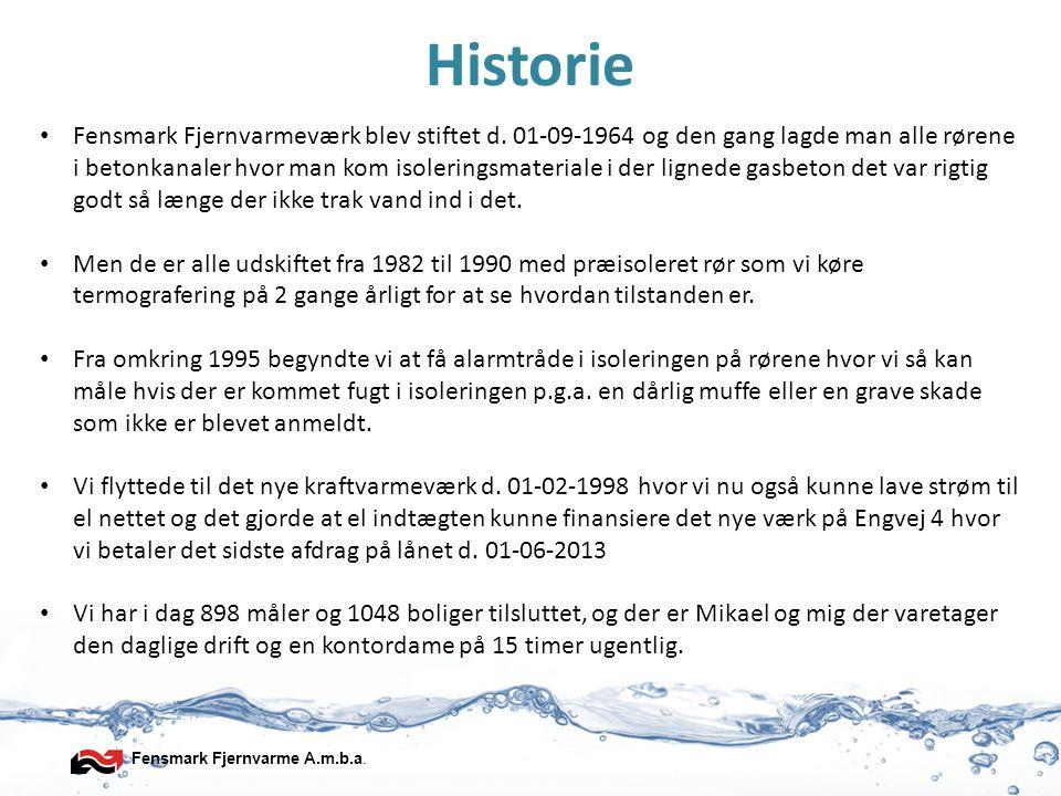 Fensmark Fjernvarme A.m.b.a. Historie • Fensmark Fjernvarmeværk blev stiftet d. 01-09-1964 og den gang lagde man alle rørene i betonkanaler hvor man k