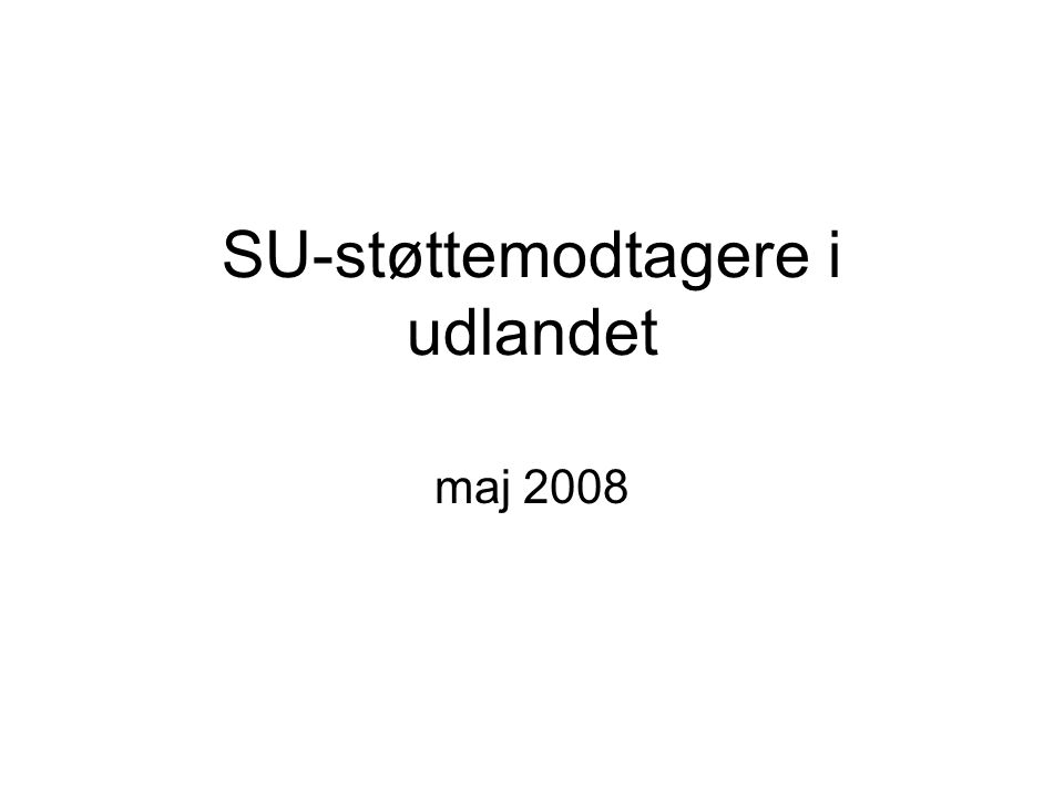 SU-støttemodtagere i udlandet maj 2008