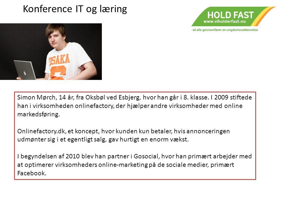Konference IT og læring Simon Mørch, 14 år, fra Oksbøl ved Esbjerg, hvor han går i 8.