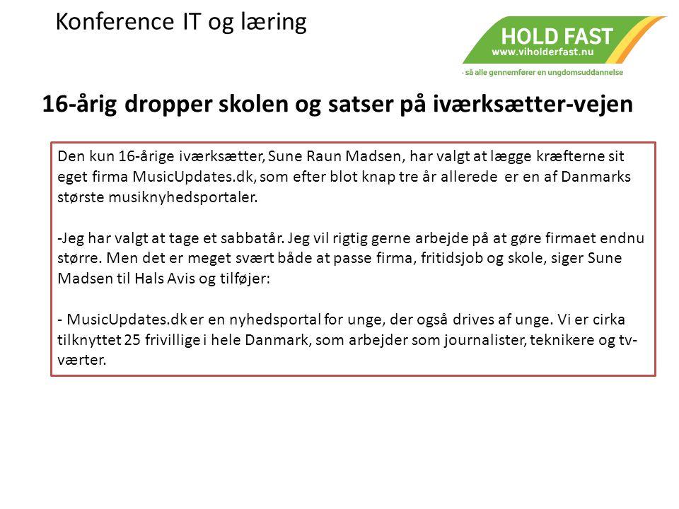 Konference IT og læring Den 17-årige iværksætter Oskar Herrik Nielsen har solgt netavisen Ungnyt.dk, der betragtes som Danmarks førende nyhedssite for unge.
