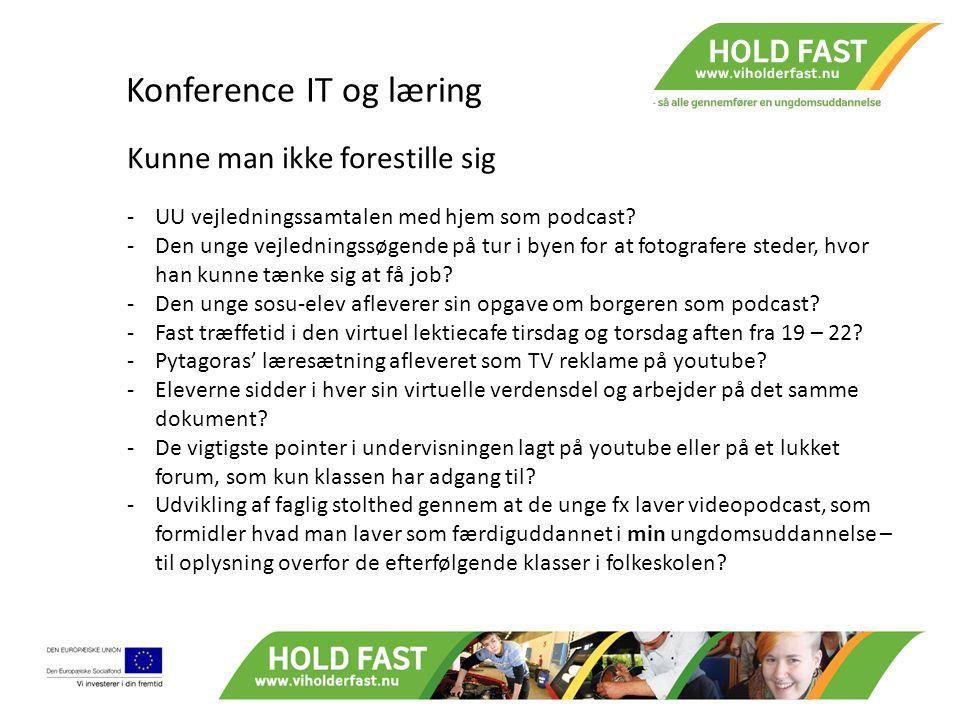 Konference IT og læring Hold Fast er: 180 partnere – ungdomsuddannelser og UU'er.