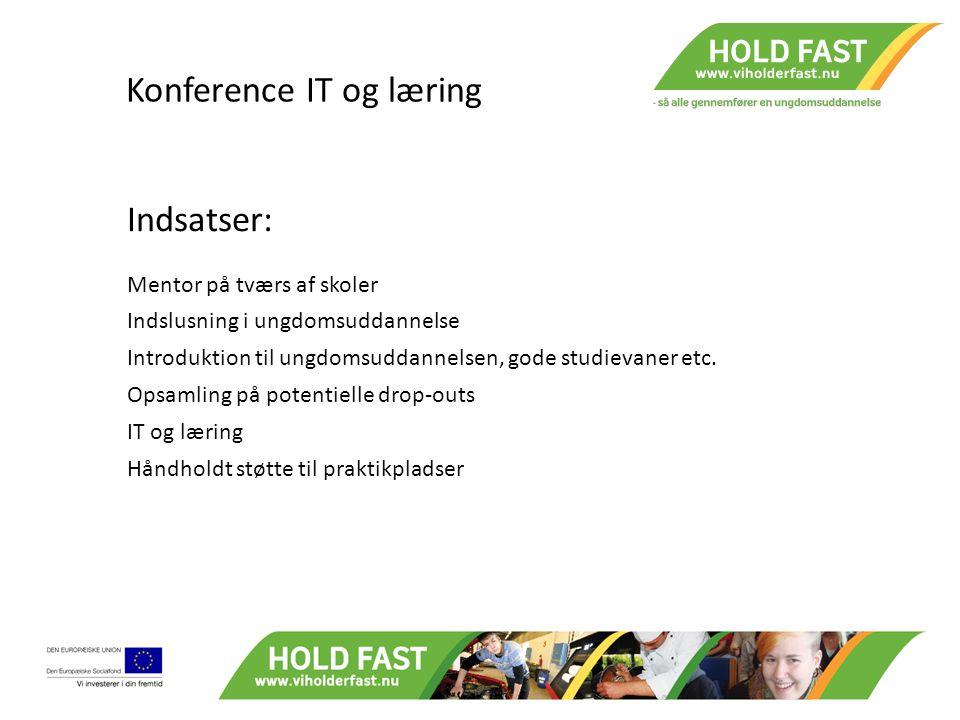 Konference IT og læring Indsatser: Mentor på tværs af skoler Indslusning i ungdomsuddannelse Introduktion til ungdomsuddannelsen, gode studievaner etc.