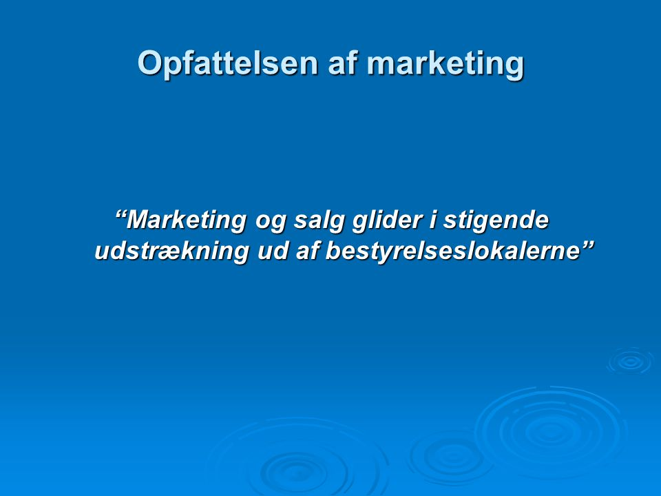 Opfattelsen af marketing(2) Call for papers – Journal of Strategic Marketing The focus is on how advanced marketing analytics can be used to quantify and measure the financial impact of alternative marketing strategies Topics: Market based assetsDemand Analysis Portfolio AnalysisValue-based marketing Return on Marketing InvestmentInformation-based-marketing Brand valuation tools….