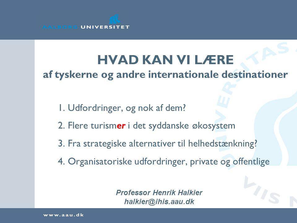 SydDansk turisme: PROBLEMER OG MULIGHEDER •Fra hobby til erhverv •Fald i udenlandsk turisme •Vækst i international turisme •Væsentligt beskæftigelse •Internationalt erhverv •Nærliggende vækstforum prioritering