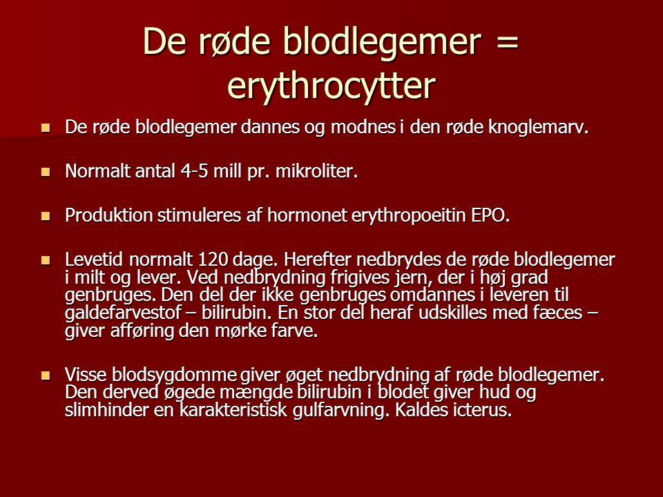 De røde blodlegemer = erythrocytter  De røde blodlegemer dannes og modnes i den røde knoglemarv.
