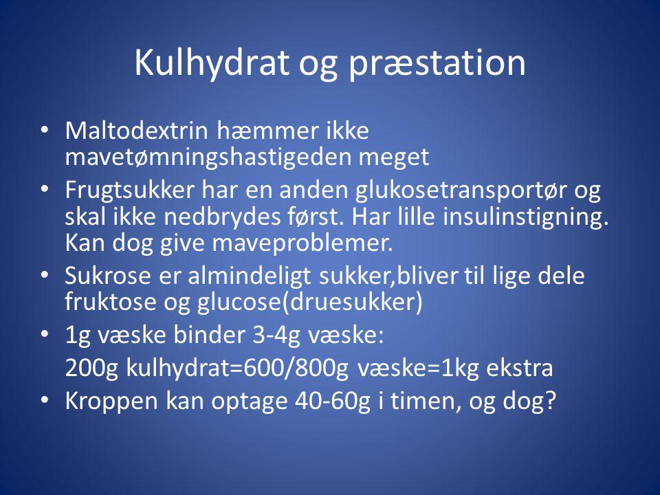 Kulhydrat og præstation • Maltodextrin hæmmer ikke mavetømningshastigeden meget • Frugtsukker har en anden glukosetransportør og skal ikke nedbrydes f