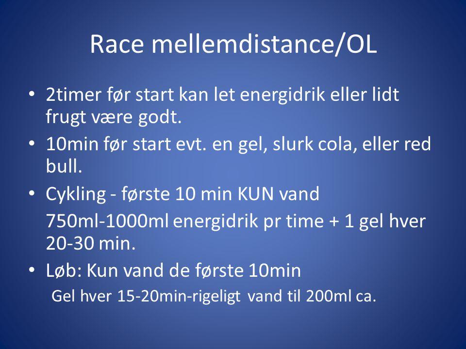 Race mellemdistance/OL • 2timer før start kan let energidrik eller lidt frugt være godt. • 10min før start evt. en gel, slurk cola, eller red bull. •