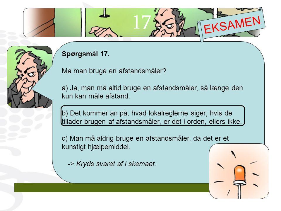 Spørgsmål 17. Må man bruge en afstandsmåler.