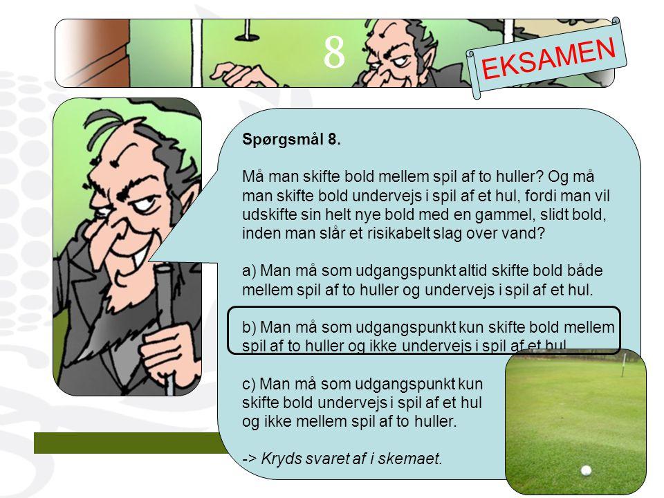 Spørgsmål 8. Må man skifte bold mellem spil af to huller.