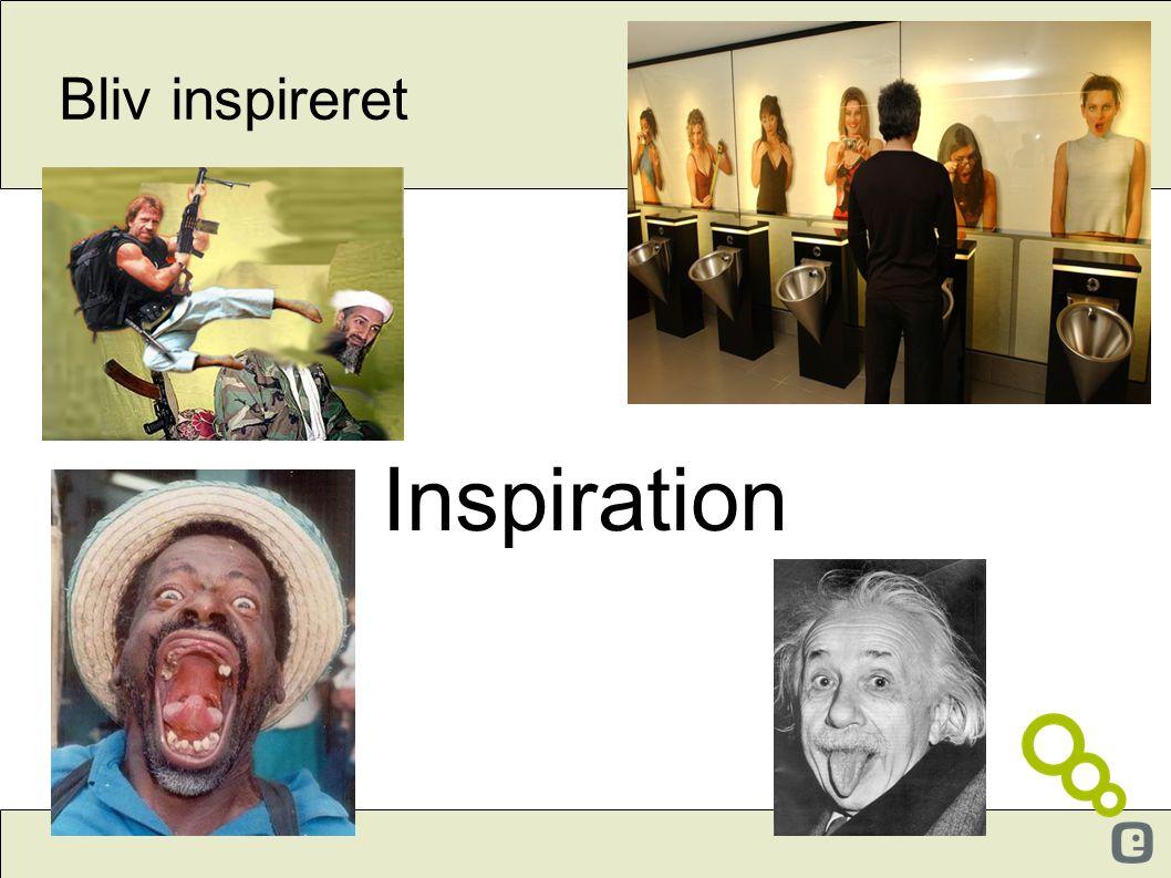 Bliv inspireret Inspiration