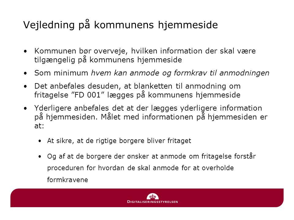 Vejledning på kommunens hjemmeside •Kommunen bør overveje, hvilken information der skal være tilgængelig på kommunens hjemmeside •Som minimum hvem kan
