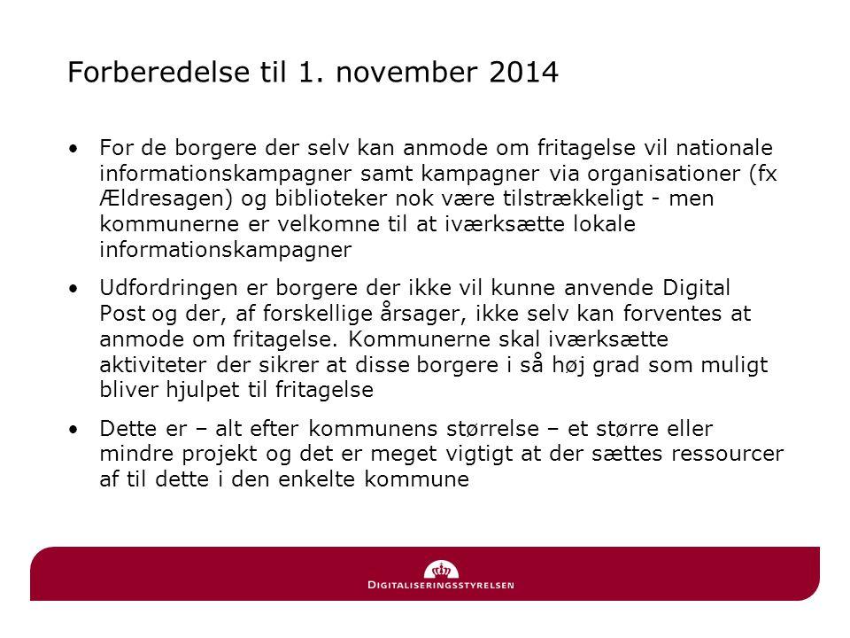 Forberedelse til 1. november 2014 •For de borgere der selv kan anmode om fritagelse vil nationale informationskampagner samt kampagner via organisatio