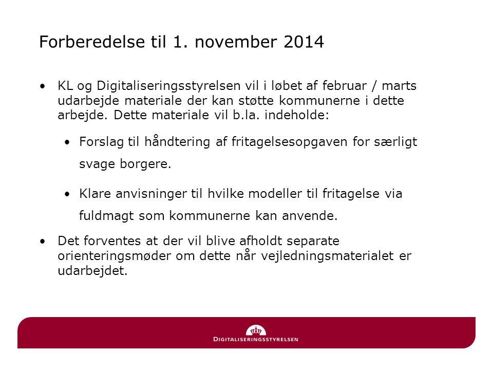 Forberedelse til 1. november 2014 •KL og Digitaliseringsstyrelsen vil i løbet af februar / marts udarbejde materiale der kan støtte kommunerne i dette