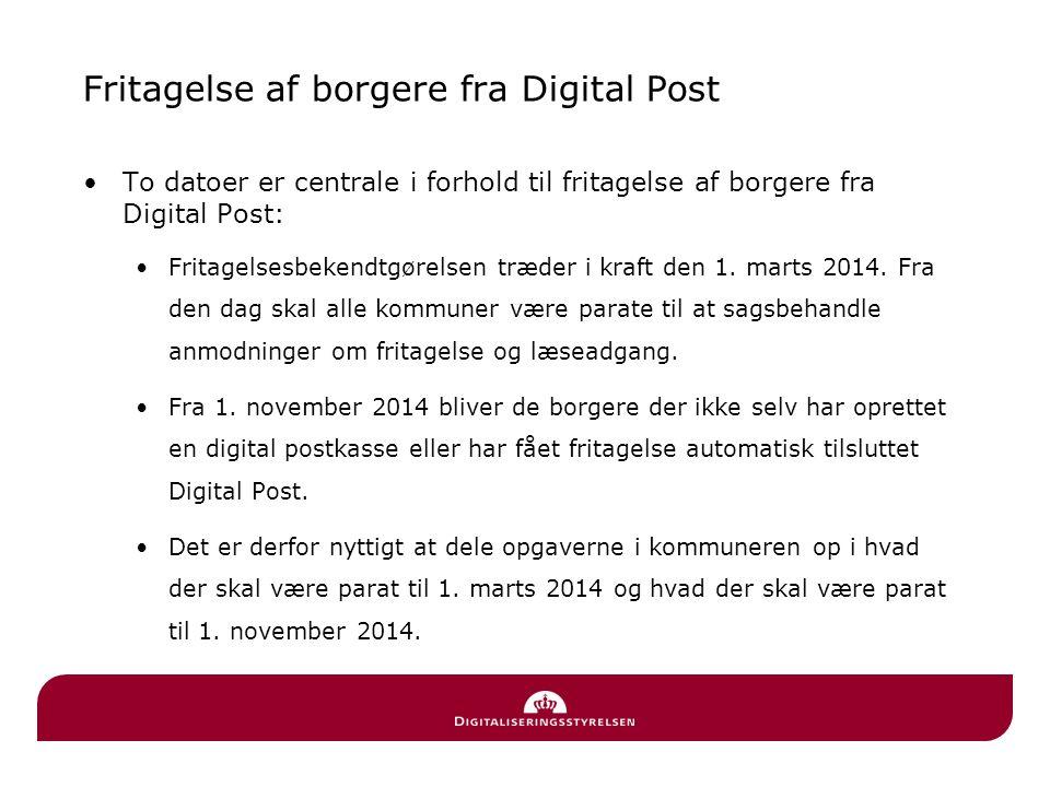 Fritagelse af borgere fra Digital Post •To datoer er centrale i forhold til fritagelse af borgere fra Digital Post: •Fritagelsesbekendtgørelsen træder