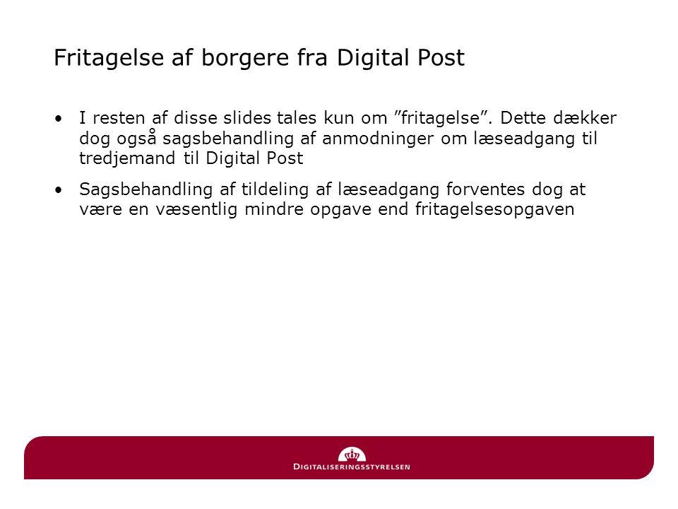"""Fritagelse af borgere fra Digital Post •I resten af disse slides tales kun om """"fritagelse"""". Dette dækker dog også sagsbehandling af anmodninger om læs"""