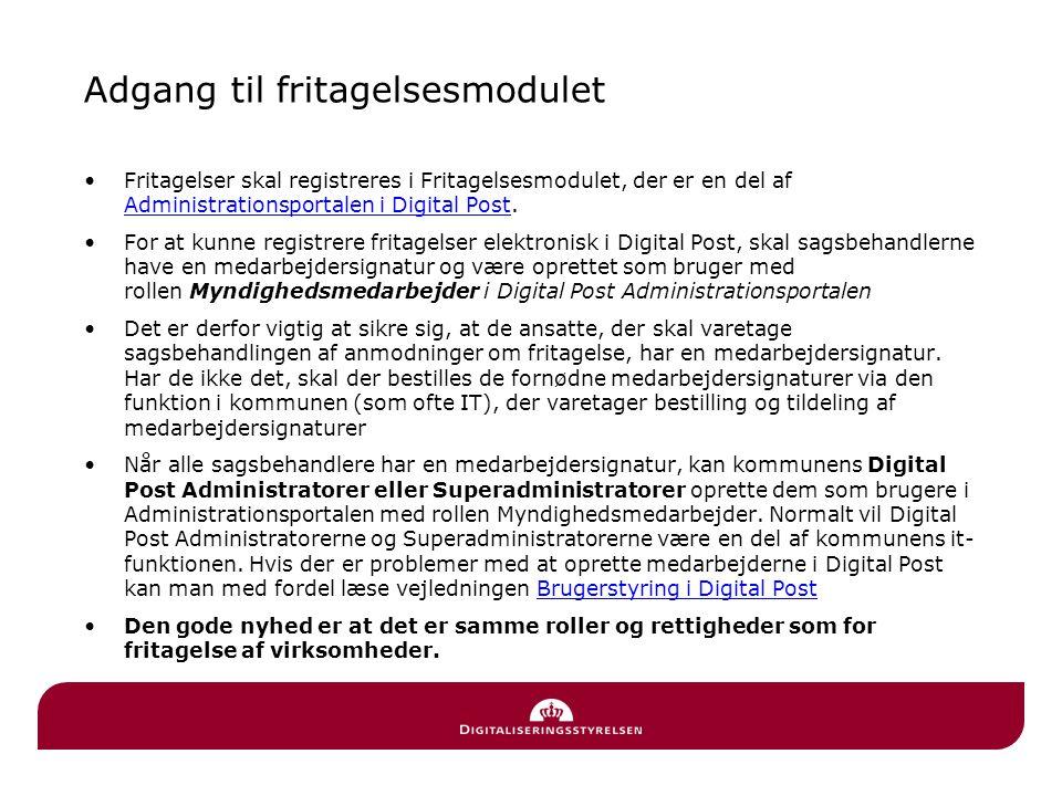 Adgang til fritagelsesmodulet •Fritagelser skal registreres i Fritagelsesmodulet, der er en del af Administrationsportalen i Digital Post. Administrat