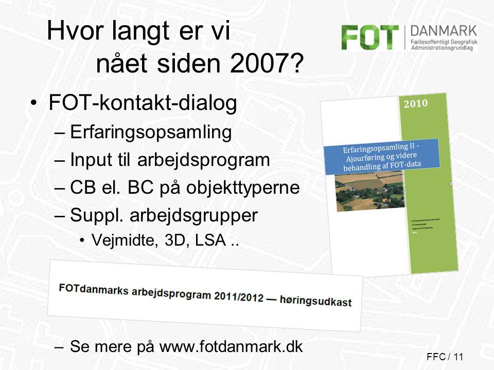 FFC / 11 Hvor langt er vi nået siden 2007.