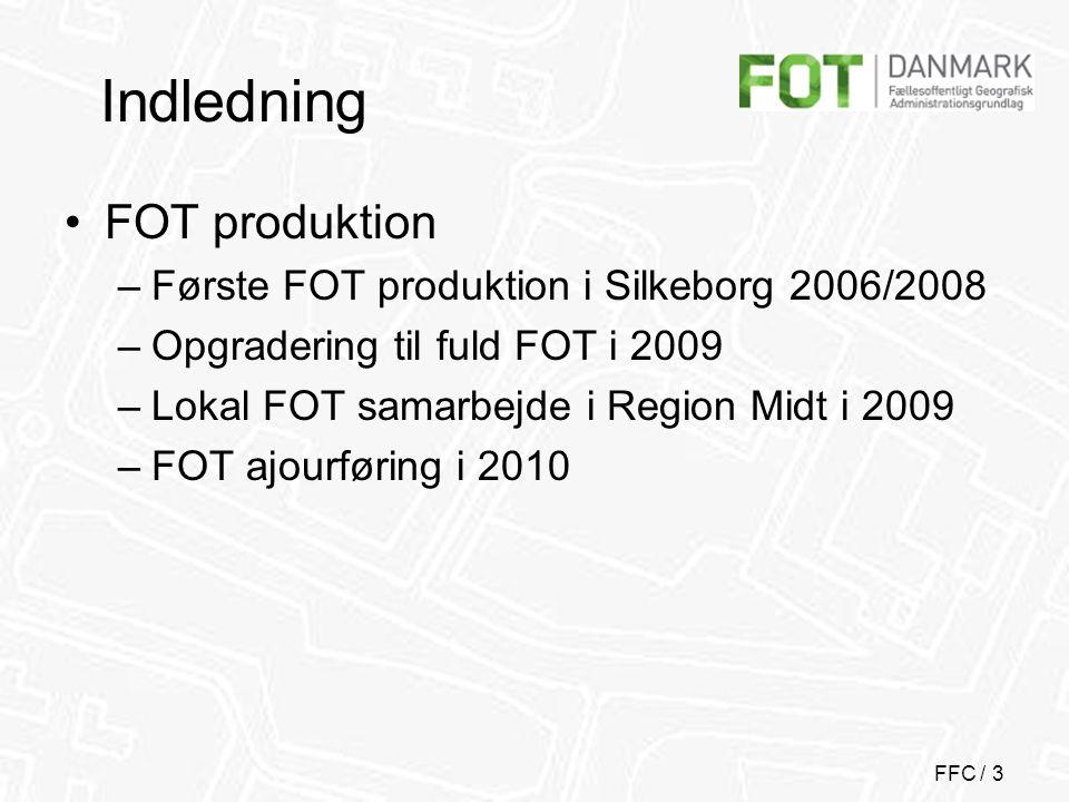 FFC / 4 Indhold •FOTdanmark – status og perspektiver –Hvor langt er vi nået siden 2007.