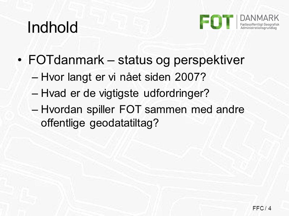 FFC / 5 Hvor langt er vi nået siden 2007.