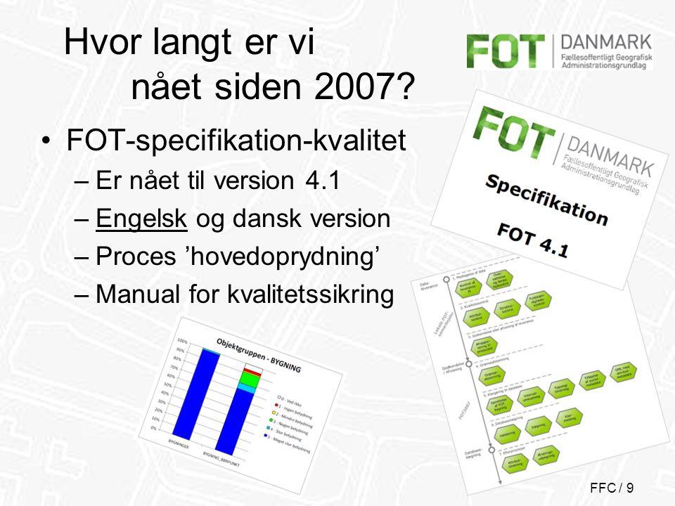 FFC / 10 Hvor langt er vi nået siden 2007.