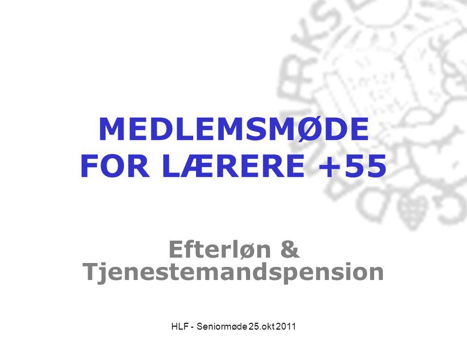 HLF - Seniormøde 25.okt 2011 Tjenestemandspension •LP pension •Som tjenestemand har du også en pensionsdel i LP pension.