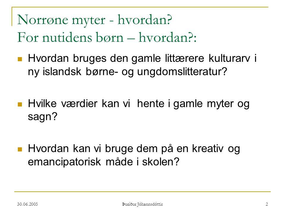 30.06.2005 Þuríður Jóhannsdóttir 13 Sverðberinn (Sværdbæreren) af Ragnheiður Gestsdóttir  Signý er en pige der går i 1.
