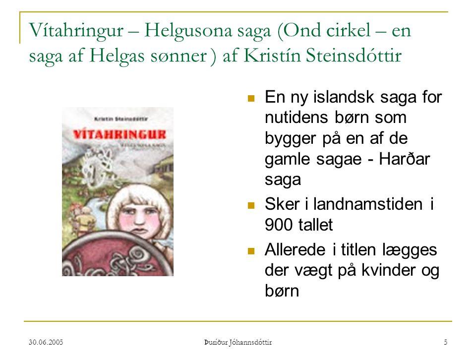 30.06.2005 Þuríður Jóhannsdóttir 6 Uanset børnenes sociale position er de ofre for en magtkamp  Fra en 10 år høvdingesøns, Grímkels, synsvinkel og af og til også fra en slavepiges, Afrekas, synsvinkel  Grímkels slægt kæmper om ejendomsretten til land  Hans far er en viking som lever op til helte-typen  Han taber i kampen om slægtens ejendom og familien må forlade sit hjem sammen med arbejdsfolk, slaver og dyr for at bo hos venner på en anden gård, mens kampen fortsætter  Imens er familien udsat for angst og usikkerhed