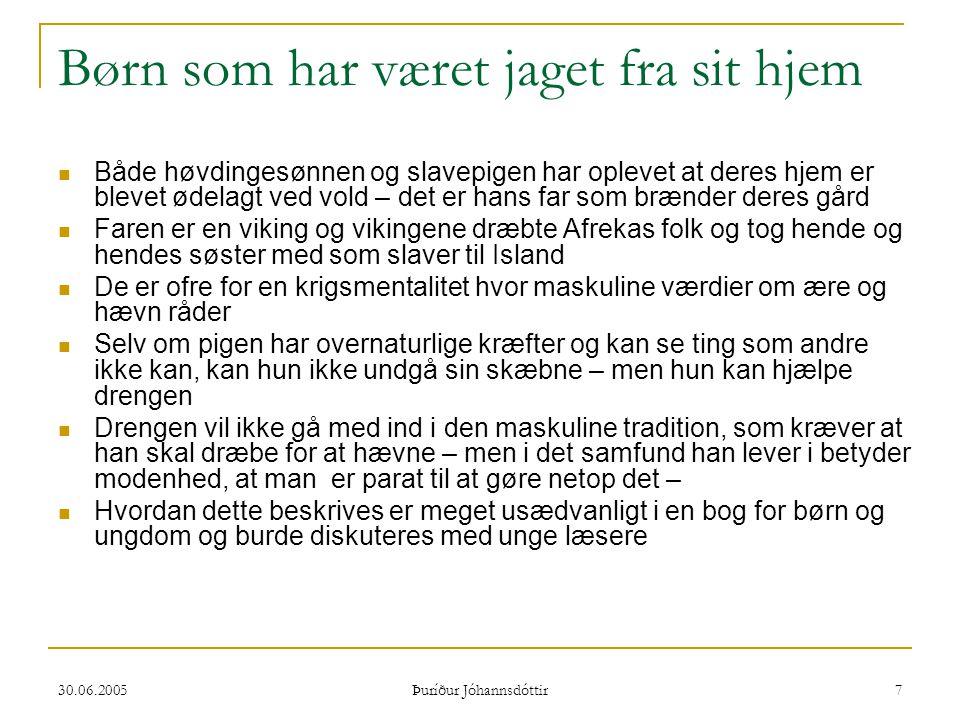 30.06.2005 Þuríður Jóhannsdóttir 18 Thors rejse til Útgarda-Loki  Rejse ud af gudernes samfund hvor regler er kendte og orden hersker  Læse fortællingen som en rejse til en anden kulturverden  Forståeligt for nutidens multikulturelle børn og ungdom som mange rejser meget eller forbereder sig på at besøge andre kulturer i fremtiden  Thor skelner ikke mellem virkelighed og drøm i sin rejse til jotunverdenen jfr.