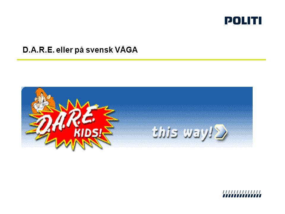 D.A.R.E. eller på svensk VÅGA