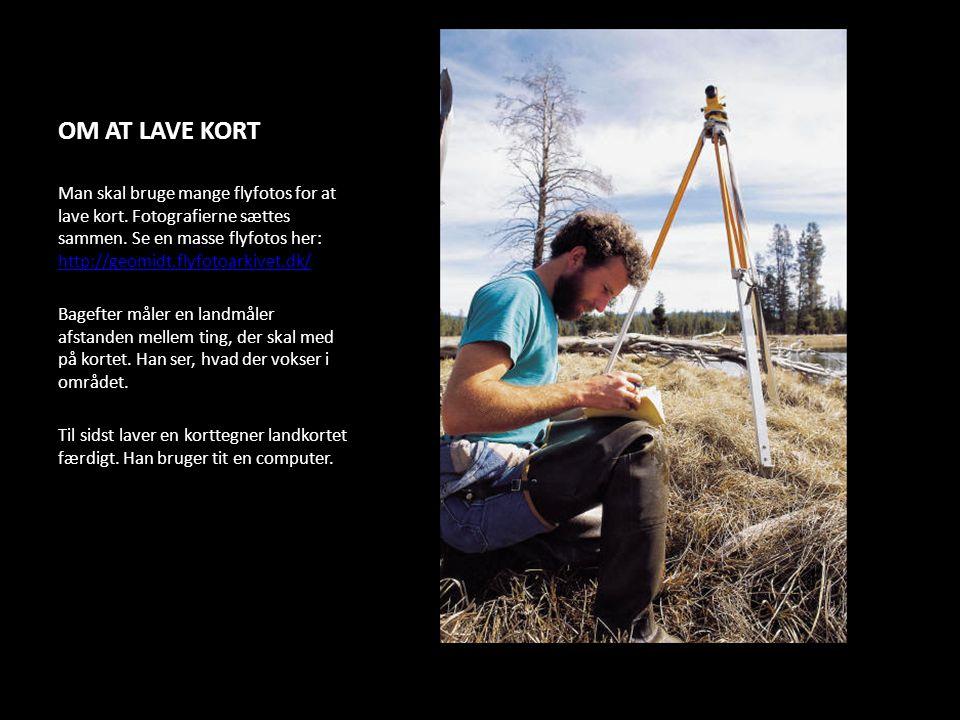 OM AT LAVE KORT Man skal bruge mange flyfotos for at lave kort. Fotografierne sættes sammen. Se en masse flyfotos her: http://geomidt.flyfotoarkivet.d