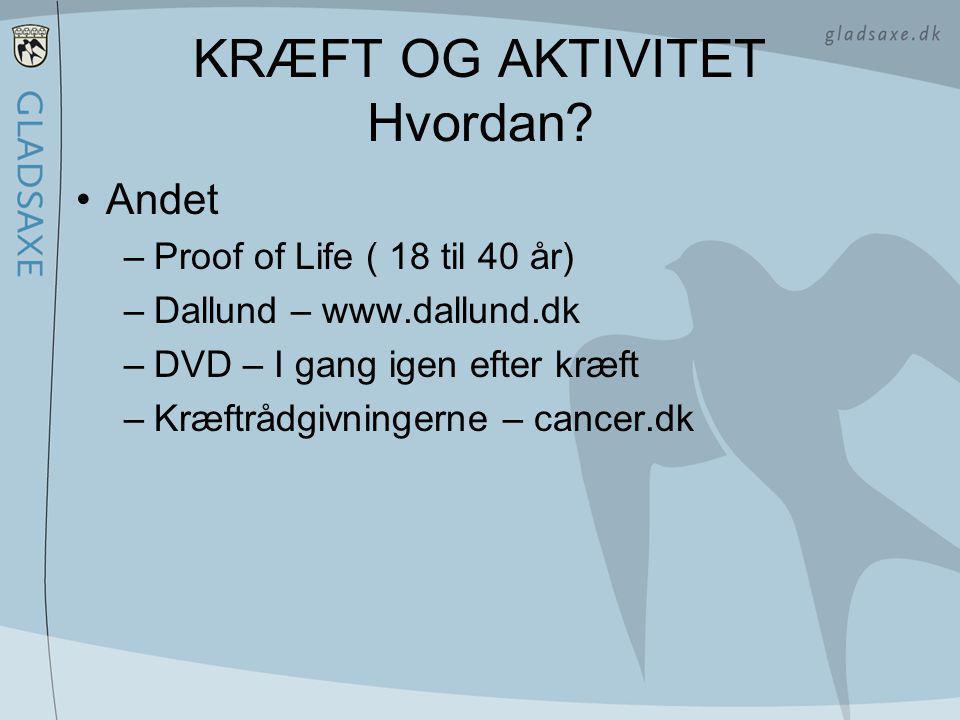 KRÆFT OG AKTIVITET Hvordan.