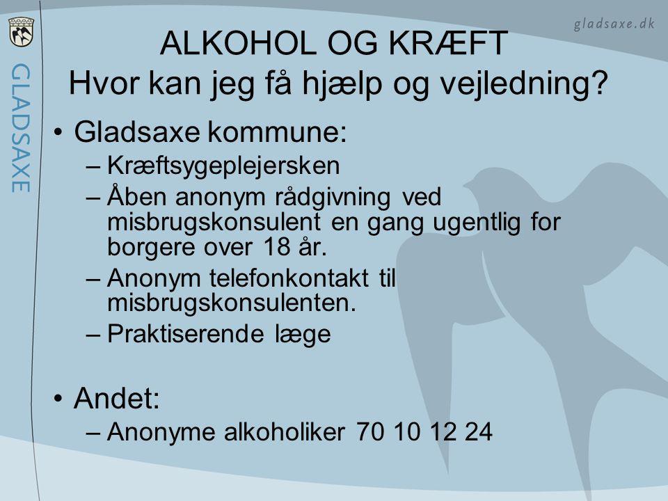 ALKOHOL OG KRÆFT Hvor kan jeg få hjælp og vejledning.