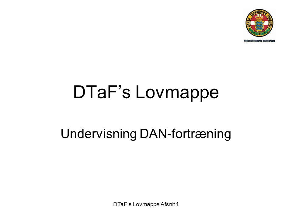 DTaF's Lovmappe Afsnit 1 DTaF's Lovmappe Undervisning DAN-fortræning