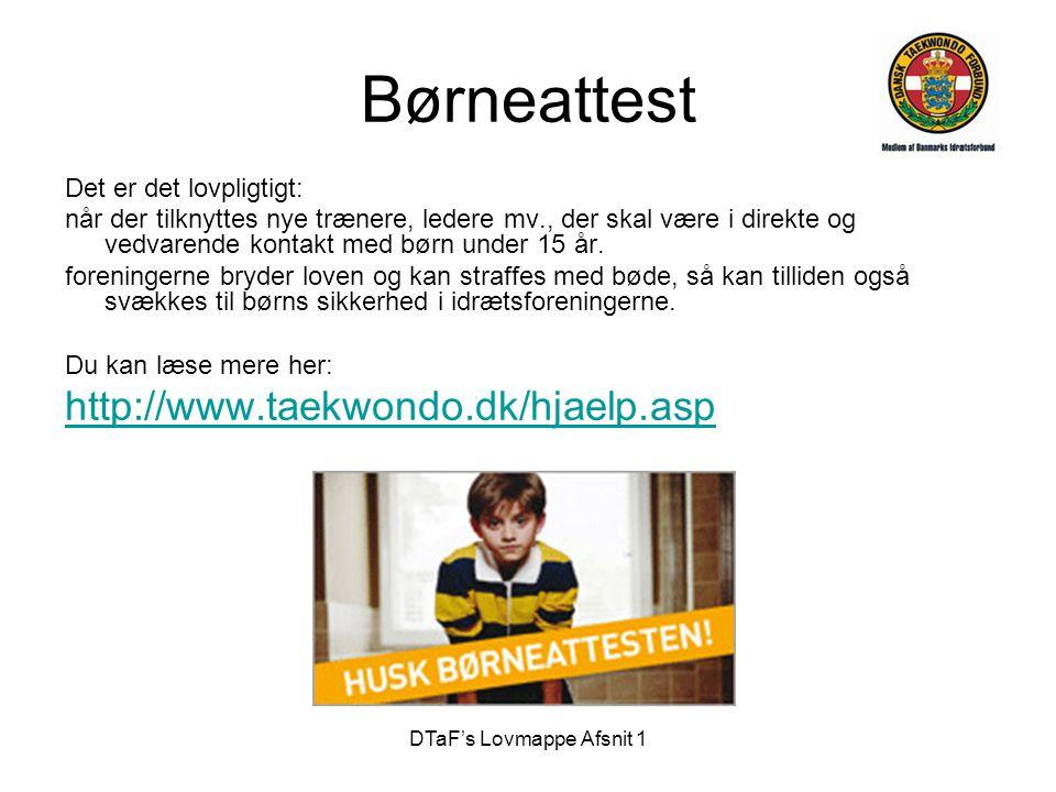 DTaF's Lovmappe Afsnit 1 Børneattest Det er det lovpligtigt: når der tilknyttes nye trænere, ledere mv., der skal være i direkte og vedvarende kontakt
