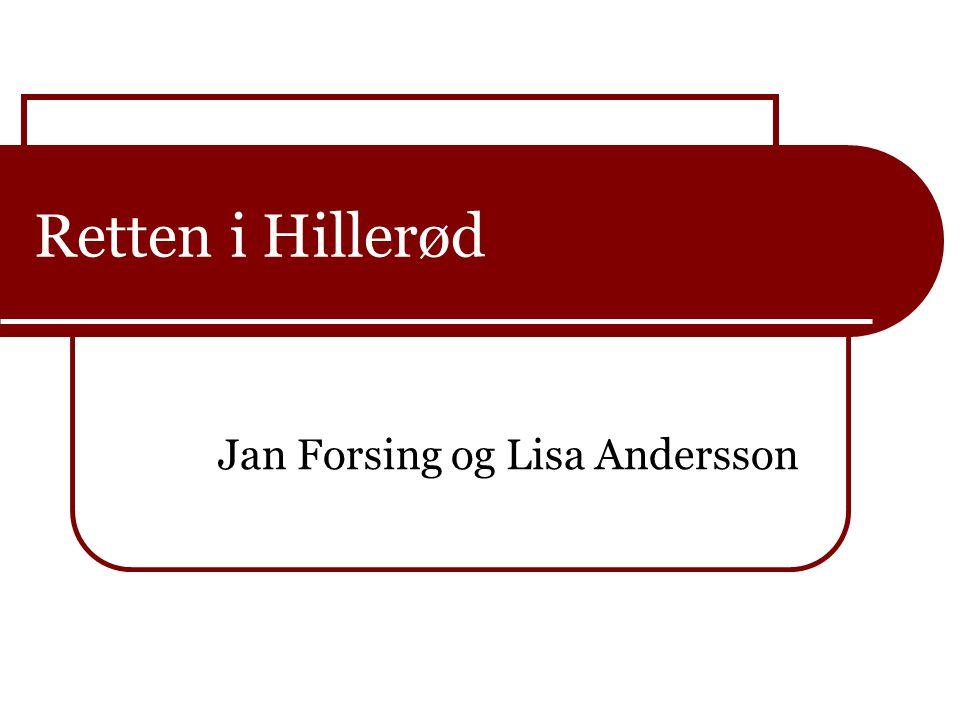 Retten i Hillerød Jan Forsing og Lisa Andersson