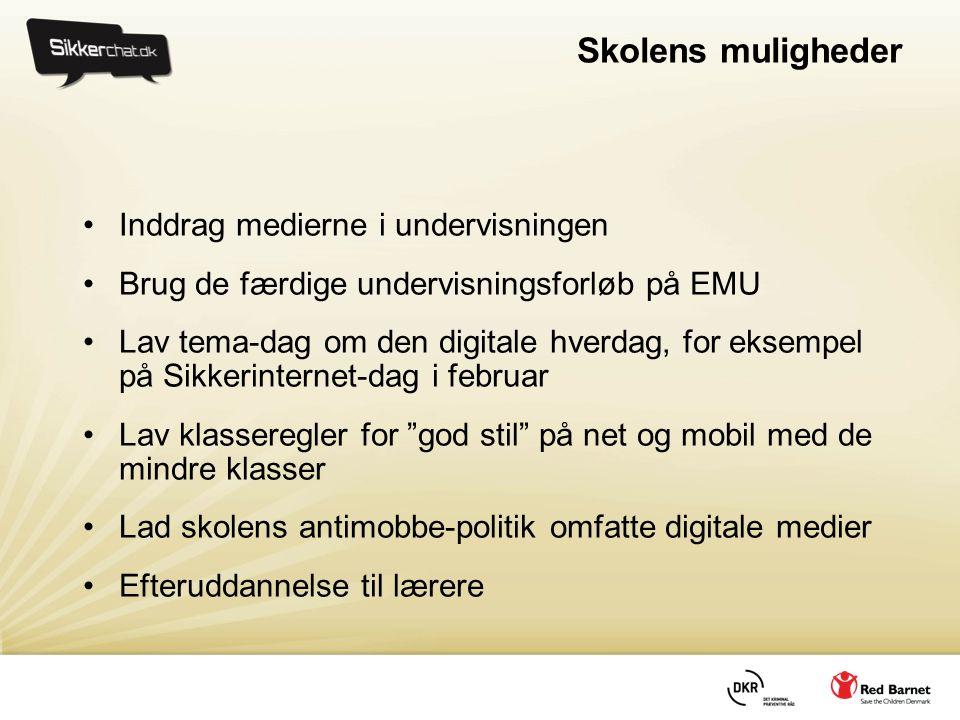 Skolens muligheder •Inddrag medierne i undervisningen •Brug de færdige undervisningsforløb på EMU •Lav tema-dag om den digitale hverdag, for eksempel