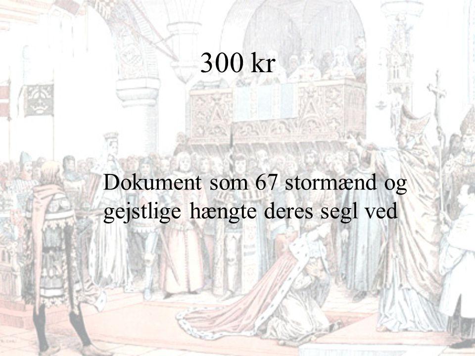 300 kr Dokument som 67 stormænd og gejstlige hængte deres segl ved