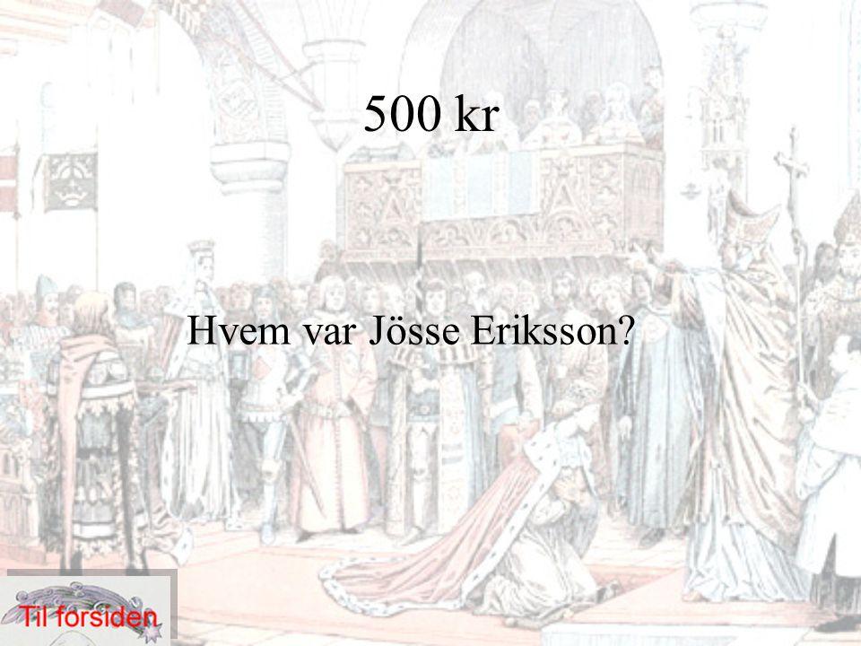 500 kr Hvem var Jösse Eriksson?