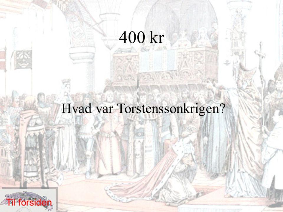 400 kr Hvad var Torstenssonkrigen?