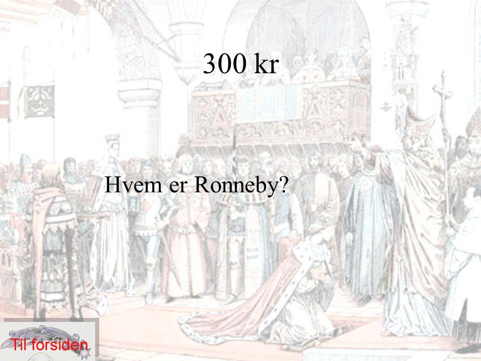 300 kr Hvem er Ronneby?