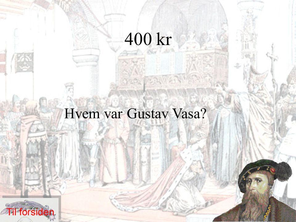 400 kr Hvem var Gustav Vasa?