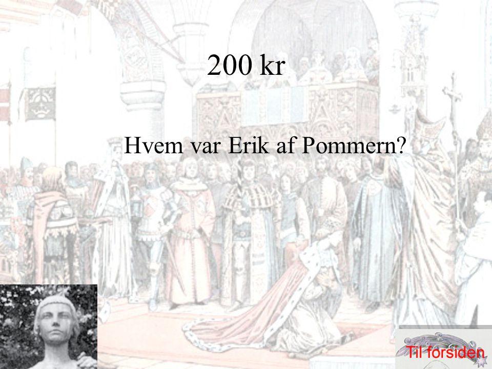 300 kr By i Blekinge som svenskerne erobrede i 1564 og dræbte ca. 2000 af byens indbyggere