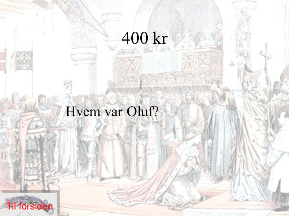 400 kr Hvem var Oluf?