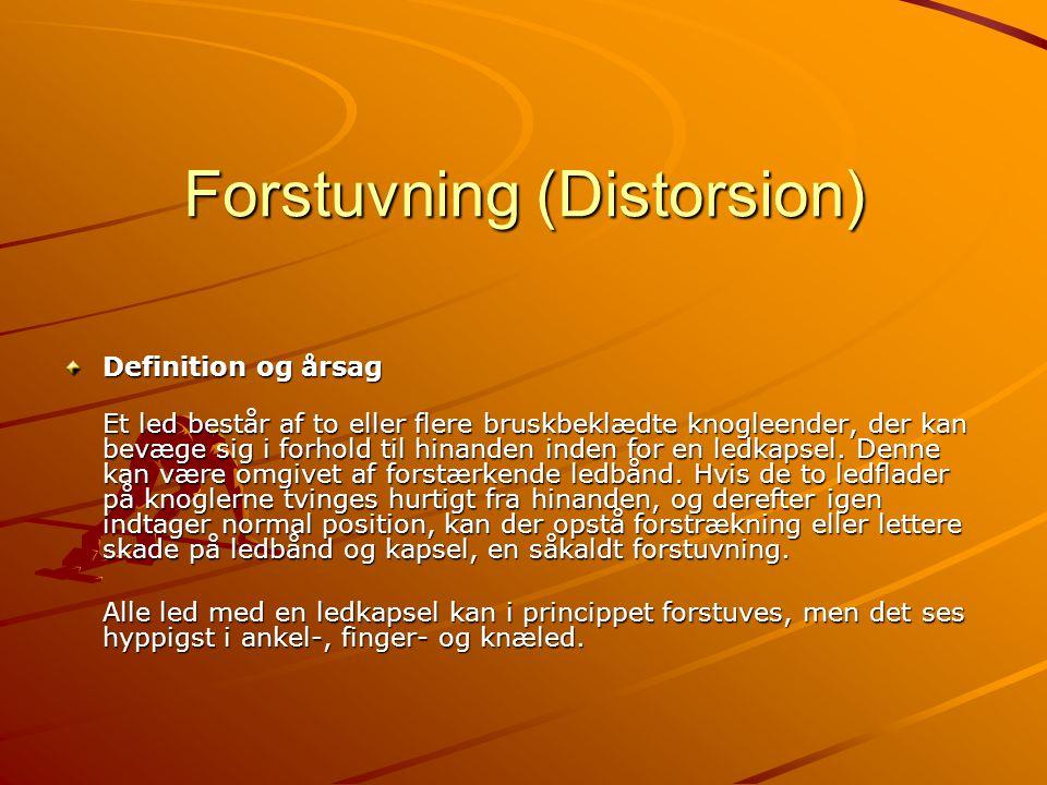 Forstuvning (Distorsion) Definition og årsag Et led består af to eller flere bruskbeklædte knogleender, der kan bevæge sig i forhold til hinanden inde